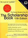 The Scholarship Book 11th Edition: The Complete Guide to Private-Sector Scholarships, Fellowships, Grants, and Loan