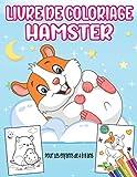 Livre De Coloriage Hamster Pour les enfants de 4 à 8 ans: Plus de 30 pages à colorier Cadeaux pour les garçons et filles