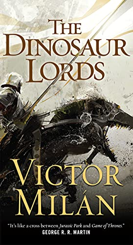 The Dinosaur Lords: A Novel (The Dinosaur Lords, 1)