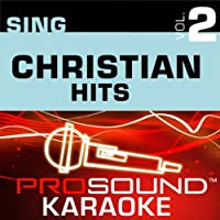 Sing Christian Hits Vol. 2 [KARAOKE]