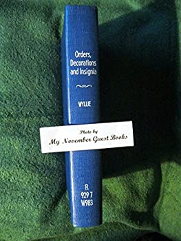 Hardcover Orders, Decorations and Insignia, Military and Civil: With the History and Romance of their Origin and a Full Description of Each Book