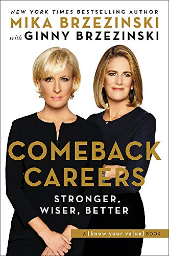 Compare Textbook Prices for Comeback Careers: Rethink, Refresh, Reinvent Your Success--At 40, 50, and Beyond  ISBN 9781602865907 by Brzezinski, Mika,Brzezinski, Ginny