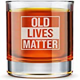 Old Lives Matter Etched Whiskey Glass Cup - Funny Birthday Gift For Dad, Grandpa, Old Man - Gag Gift, 10.25 oz Engraved Lowball Rocks Glass Retirement Gift Old Fashioned Whiskey Glasses, Made In USA