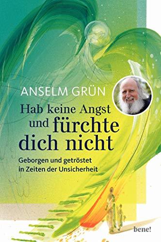 Hab keine Angst und fürchte dich nicht: Geborgen und getröstet in Zeiten der Unsicherheit (Edition Eberhard Münch)
