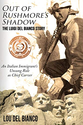 Out of Rushmore's Shadow: The Luigi Del Bianco Story – An Italian Immigrant's Unsung Role as Chief Carver