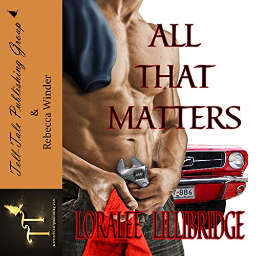 All That Matters                   By:                                                                                                                                 Loralee Lillibridge                               Narrated by:                                                                                                                                 Rebecca Winder                      Length: 7 hrs and 32 mins     2 ratings     Overall 5.0