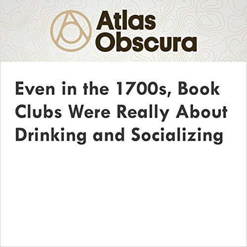 Even in the 1700s, Book Clubs Were Really About Drinking and Socializing cover art