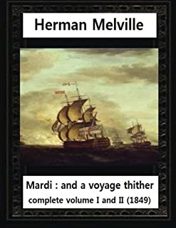 Mardi: And a Voyage Thither(1849), by Herman Melville complete vol. I and II