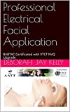 Professional Electrical Facial Application: BABTAC Certificated with VTCT NVQ Upgrade (Third) (English Edition)