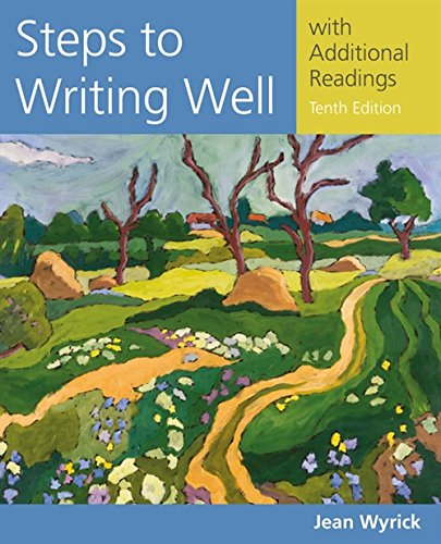 Steps to Writing Well with Additional Readings (with 2016 MLA Update Card) (Wyrick's Steps to Writing Well Series)
