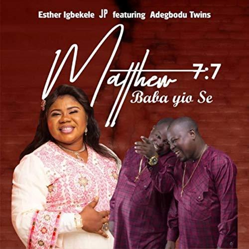 Matthew 7:7 Baba Yio Se (feat. Adegbodu Twins)