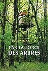 Par la force des arbres par Cortès