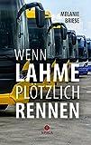 Wenn Lahme plötzlich rennen: Geschichten aus dem Leben einer Busfahrerin