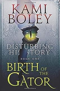 Birth of the Gator (The Disturbing History Saga)