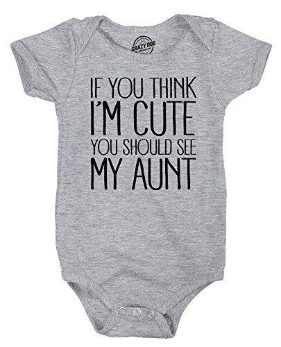 Crazy Dog T-Shirts If You Think Im Cute You Should See My Aunt Creeper Funny New (Light Heather Grey) - 6 Months