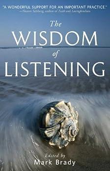 The Wisdom of Listening by [Mark Brady]