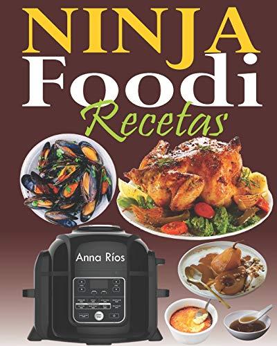 Ninja Foodi Recetas: La guía completa y el compañero ideal para su multicooker Ninja Foodi; Tecnología TenderCrisp comienza con la cocción a presión y termina con una perfecta crujiente