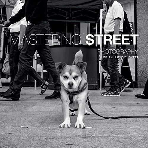 Mastering Street Photography (English Edition)