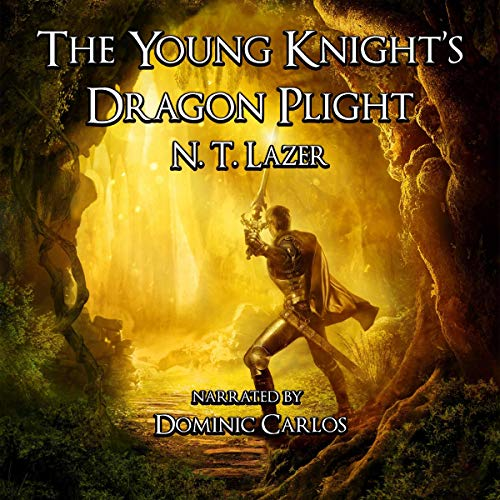 The Young Knight's Dragon Plight Audiobook By N. T. Lazer cover art