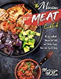 The Mexican Meat Cookbook: The Best Authentic Mexican Beef, Pork, and Chicken Recipes, from Our Casa to Yours