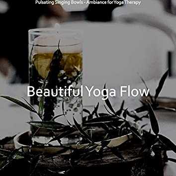 Pulsating Singing Bowls - Ambiance for Yoga Therapy