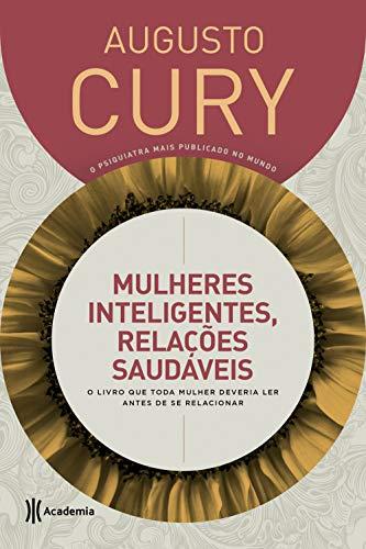 Mulheres inteligentes, relações saudáveis: O livro que toda mulher deveria ler antes de se relacionar - 5ª edição