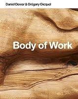 Daniel Dewar & Grégory Gicquel: Body of Work