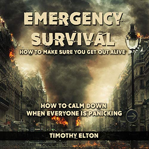Emergency Survival: How to Make Sure You Get Out Alive audiobook cover art