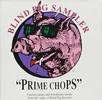 Prime Chops-Blind Pig Sampler
