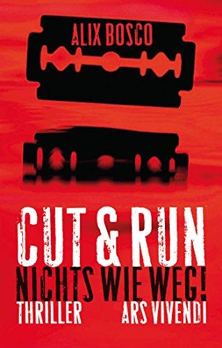 Cut & Run (eBook): Nichts wie weg!