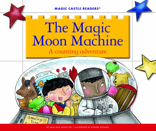The Magic Moon Machine: A Counting Adventure (Magic Castle Readers)