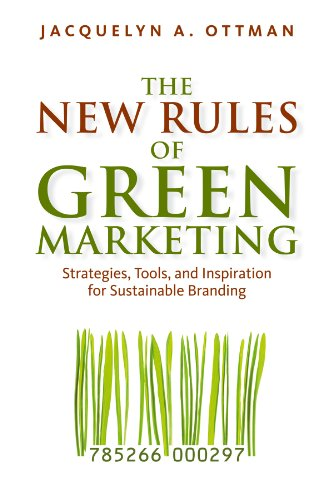 The New Rules of Green Marketing: Strategies, Tools, and Inspiration for Sustainable Branding (English Edition)