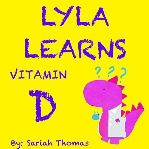 Lyla Learns Vitamin D (English Edition)