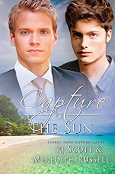 Capture The Sun (Sapphire Cay Book 5) by [RJ Scott, Meredith Russell]