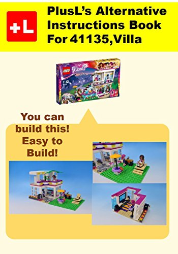 PlusL's Alternative Instruction For 41135,Villa: You can build the Villa out of your own bricks! (English Edition)