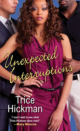 Unexpected Interruptions (An Unexpected Love Novel Book 1) by [Trice Hickman]