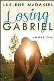 Losing Gabriel: A Love Story (Lurlene Mcdaniel)