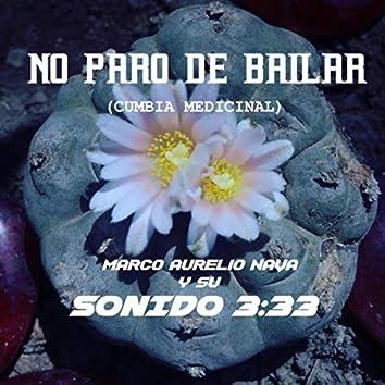 No Paro De Bailar (Cumbia Medicinal)