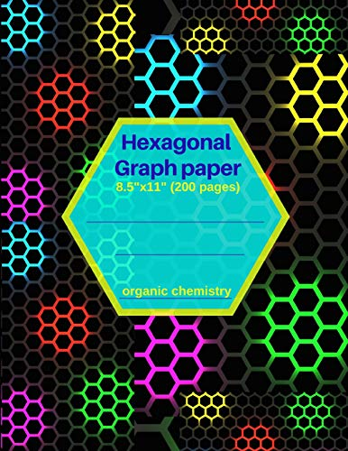Hexagonal Graph Paper: 8.5'x11' 200 pages Organic Chemistry: drawing organic chemistry structures in 3D