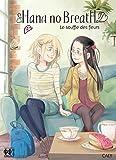 Hana no Breath T02 - Le souffle des fleurs - Format Kindle - 4,49 €