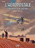 L'Aéropostale - Des Pilotes de légende - Intégrale T01 à T03