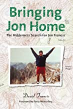 Bringing Jon Home: The Wilderness Search for Jon Francis