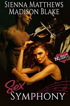 Sex Symphony: A MMF Bisexual Romance (No Holds Barred Book 3) by [Sienna Matthews, Madison Blake]