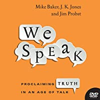 We Speak: Proclaiming Truth in an Age of Talk [DVD]