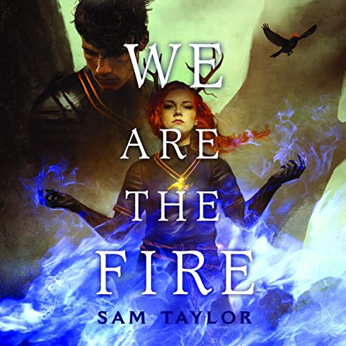 We Are the Fire Audiobook By Sam Taylor cover art