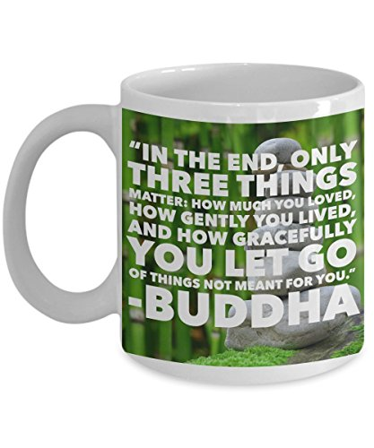 Buddha Quote Mug – Letting Go Let That Sh Go Buddha Coffee Mug – Inspiring Only Three Things Matter Love Live Gracefully Cup Gift