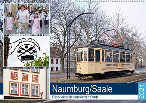 Naumburg/Saale - Bilder einer liebenswerten Stadt (Wandkalender 2021 DIN A2 quer)