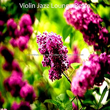 Extraordinary Music for Hip Coffee Shops - Violin and Clarinet