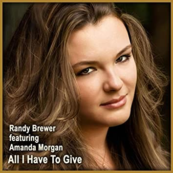 All I Have to Give (feat. Amanda Morgan)
