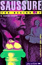 Saussure for Beginners (Writers and Readers Beginners Documentary Comic Book)
